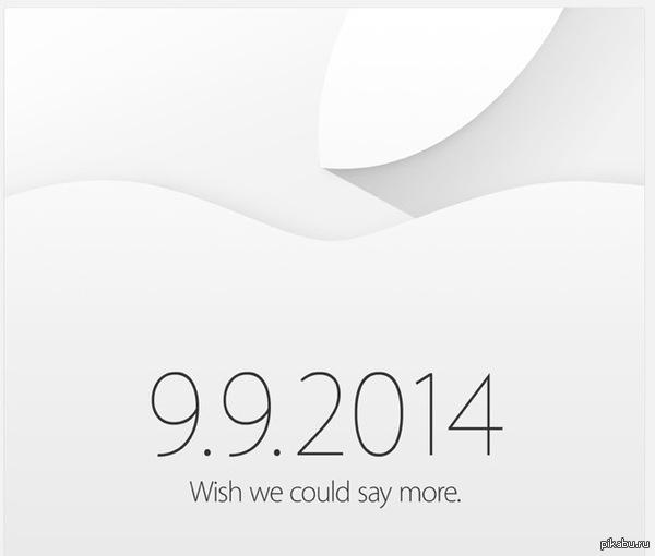 Apple 9.9.2014 Apple разослала приглашения на презентацию iPhone'ов новых и мб еще чего-нибудь(часики)    P.S.  Подпись по-крайней мере об этом говорит