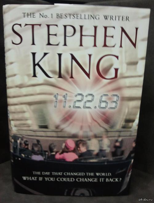 Кинг. 11.22.63 Просто советую отличную книгу. Пусть заминусят, но, может, кто-то заинтересуется и прочитает еще один шедевр Кинга