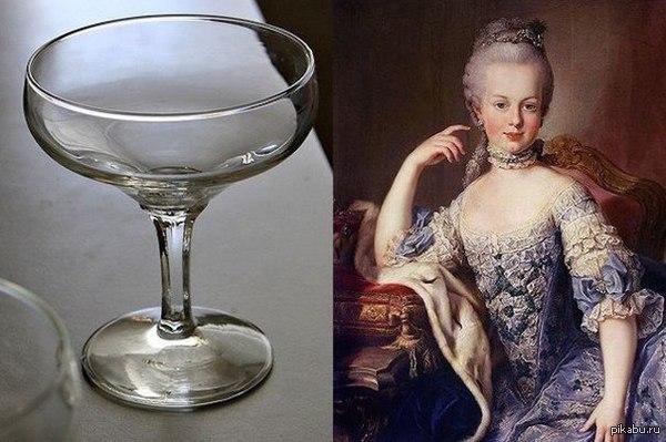 Бокал для шампанского по форме и размеру повторяет грудь французской королевы, жены Людовика 16-го Марии Антуанетты.
